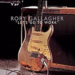 Rory Gallagher Let's Go To Work
