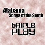 Alabama Songs Of The South - Triple Play