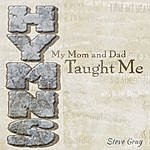 Steve Gray Hymns My Mom And Dad Taught Me
