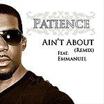 Patience Ain't About (Remix)