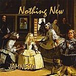 Jamnesia Nothing New