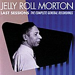 Jelly Roll Morton Last Sessions: The Complete General Recordings (Us Release)