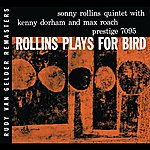 Sonny Rollins Plays For Bird (Rvg Remaster)