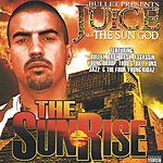 Juice The Sunrise (Bullet Presents)