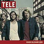 Tele Wovon Sollen Wir Leben (Ltd. Edition)