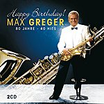 Max Greger Happy Birthday - 80 Jahre - 40 Hits (Set)