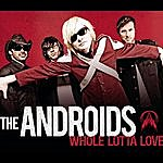 The Androids Whole Lotta Love