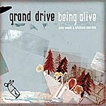 Grand Drive Being Alive - Loose Wheels And Latch Keys