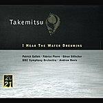Patrick Gallois Takemitsu: I Hear The Water Dreaming; Toward The Sea I/II/III
