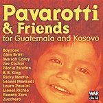Luciano Pavarotti Pavarotti & Friends For The Children Of Guatemala And Kosovo