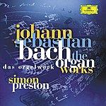 Simon Preston Bach, J.S.: Complete Organ Works
