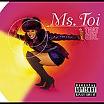 Ms. Toi That Girl (Explicit Version)