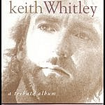 Keith Whitley A Tribute Album