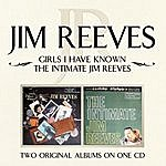 Jim Reeves Girls I Have Known/ The Intimate Jim Reeves