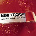 Neri Per Caso ...And So This Is Christmas 2008