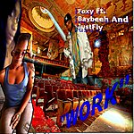 Foxy Work (Feat. Baybeeh & Justfly)