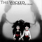 Wicked Never Trust The Dead