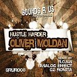 Oliver Moldan Hustle Harder