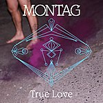 Montag True Love B/W Will We Ever Find