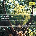 Gil Shaham John Williams: Treesong; Violin Concerto; 3 Pieces From Schindler's List