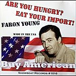 Faron Young Are You Hungry? Eat Your Import!