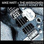Mike Watt Sweet Honey Pie B/W My War