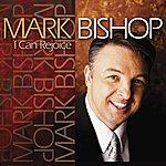Mark Bishop I Can Rejoice