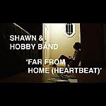 Shawn Far From Home (Heartbeat)