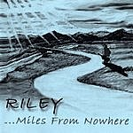Steve Riley Riley...Miles From Nowhere