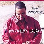 Jason Hendrickson A Drummer's Dream
