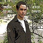 Kyle Davis Think Of Me