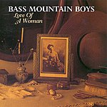 The Bass Mountain Boys Love Of A Woman