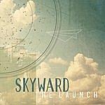 Skyward The Launch