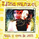 Idina Menzel Still I Can't Be Still