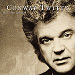 Conway Twitty The #1 Hits Collection