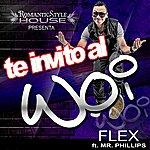 Flex Te Invito Al Woi (Feat. Mr. Phillips)