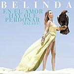 Belinda En El Amor Hay Que Perdonar (Balada)