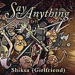 Say Anything Shiksa (Girlfriend)