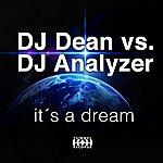 DJ Dean It's A Dream (Dj Dean Vs. Dj Analyzer)