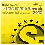 Carlos Jimenez Come To Me (Rework 2012)