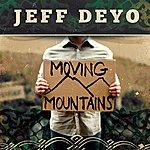 Jeff Deyo Moving Mountains