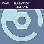 Baby Doc Never A Dj