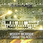 Woody McBride Gimme The Acid