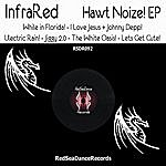 Infra Red Hawt Noize! Ep