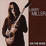 Larry Miller On The Edge