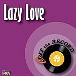Off The Record Lazy Love - Single