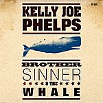 Kelly Joe Phelps Brother Sinner And The Whale