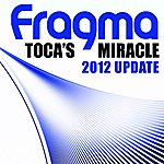 Fragma Toca's Miracle (2012 Update)