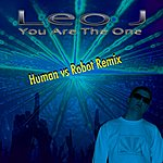Leo J You Are The One (Human Vs Robot Remix)
