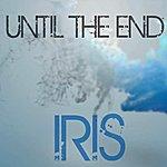 Until The End Iris
